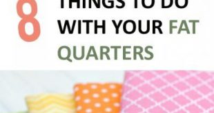 8 Things to Do With Your Fat Quarters –