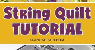 How to Make a String Quilt From Your Scrap Stash – Part 1