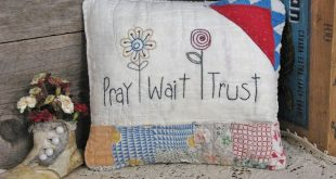 "Primitive Farmhouse Pillow from Repurposed Vintage Quilts, ""Pray - Wait - Trust "" Primitive Farmhouse Decor, Country Decor, Christian Decor"